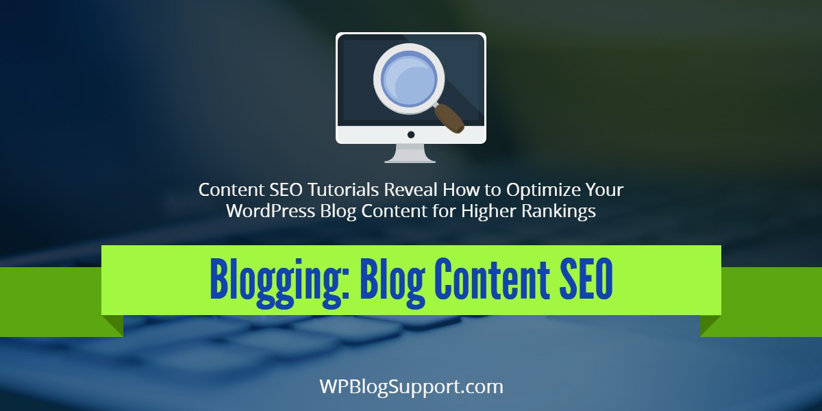 Blogging: Blog Content SEO