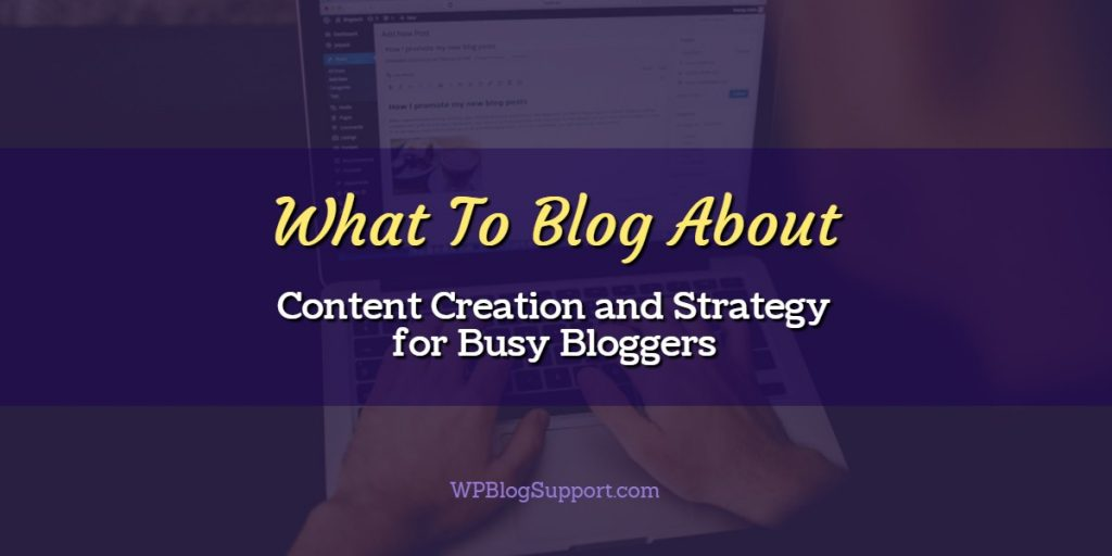 Content: What To Blog About