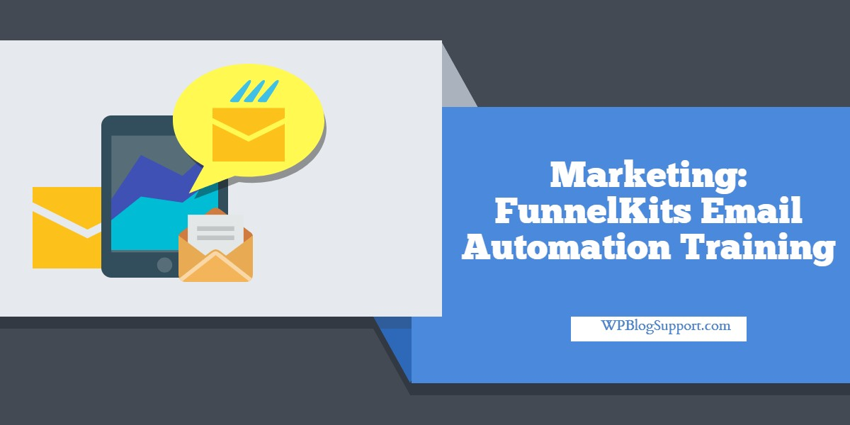Marketing: FunnelKits Email Automation Training